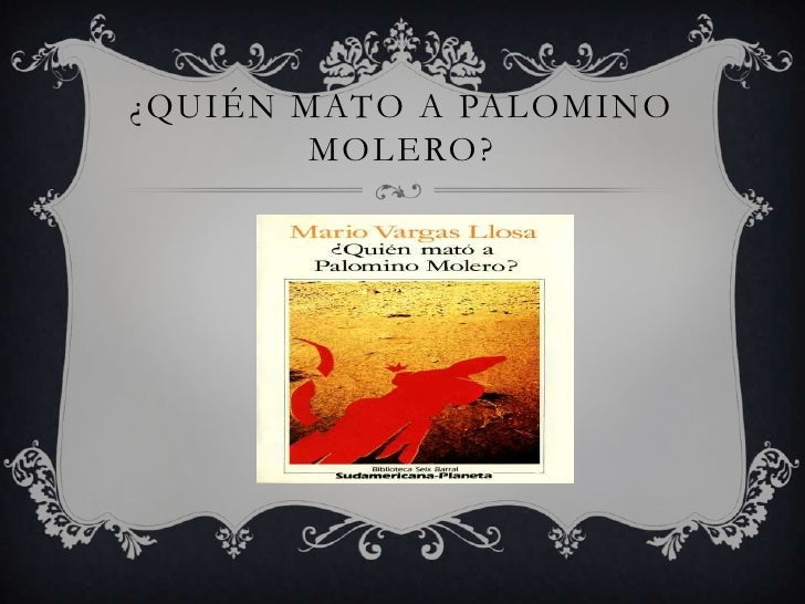 ¿QUIÉN MATO A PALOMINO        MOLERO?