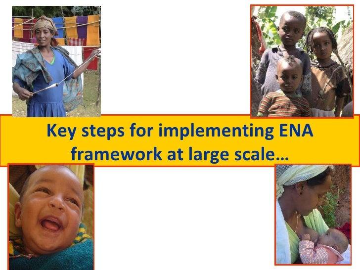 Key steps for implementing ENA framework at large scale…