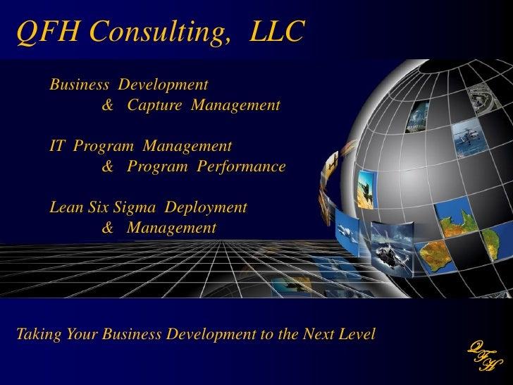 QFH Consulting, LLC    Business Development           & Capture Management    IT Program Management          & Program Per...