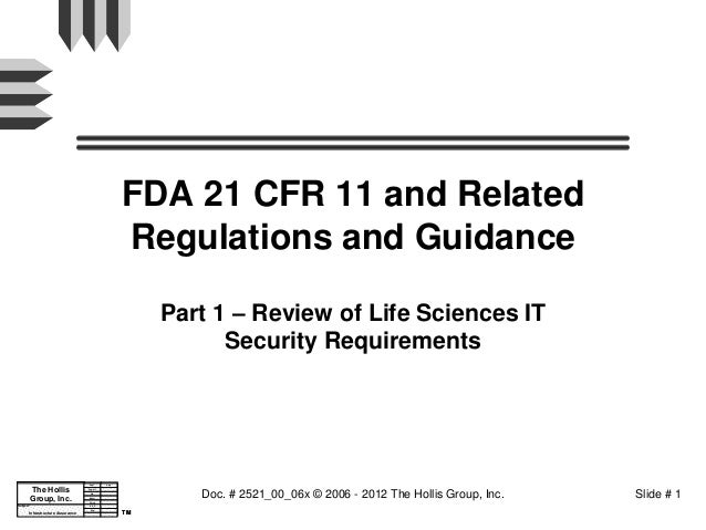 FDA 21 CFR 11 and Related                                                     Regulations and Guidance                    ...