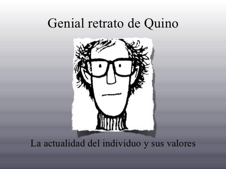 Genial retrato de Quino <ul><li>La actualidad del individuo y sus valores </li></ul>