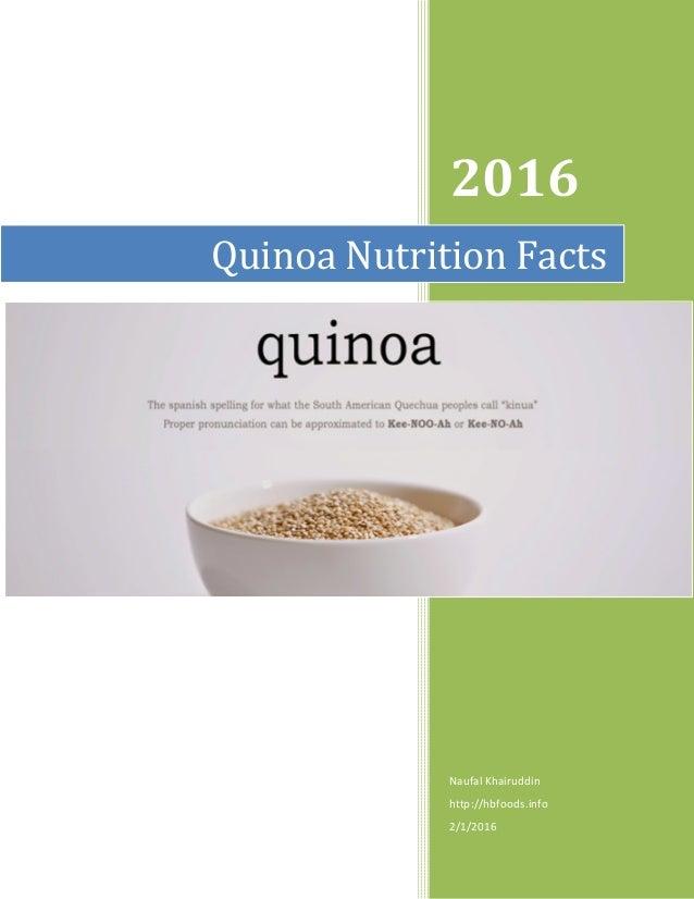 2016 Naufal Khairuddin http://hbfoods.info 2/1/2016 Quinoa Nutrition Facts