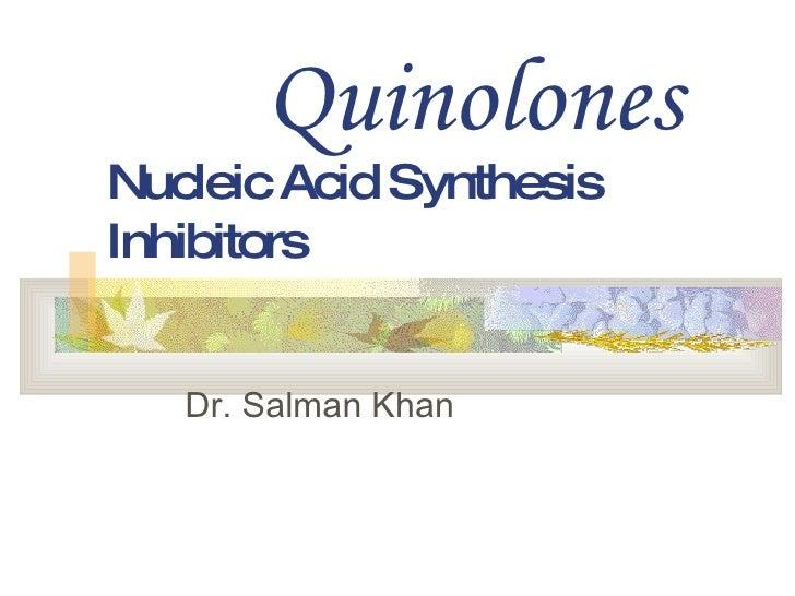 Quinolones Nucleic Acid Synthesis Inhibitors   Dr. Salman Khan