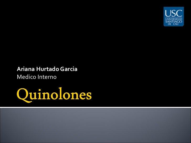 Ariana Hurtado Garcia Medico Interno