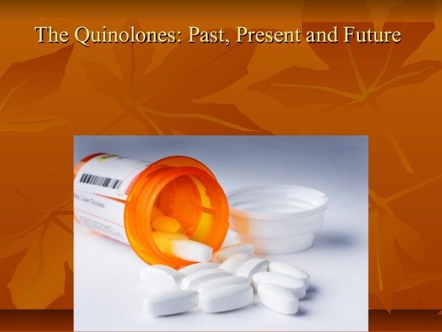 The Quinolones: Past, Present and FutureThe Quinolones: Past, Present and Future