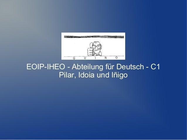 EOIP-IHEO - Abteilung für Deutsch - C1 Pilar, Idoia und Iñigo