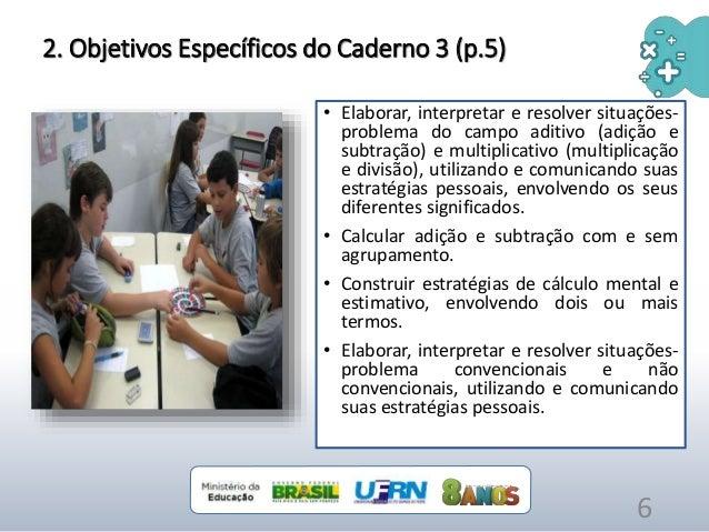 • Elaborar, interpretar e resolver situações- problema do campo aditivo (adição e subtração) e multiplicativo (multiplicaç...