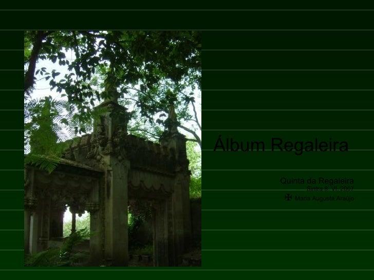 Álbum Regaleira  Quinta da Regaleira Sintra 8. VI. 2007   ✠  Maria Augusta Araújo