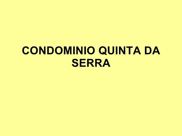 CONDOMINIO QUINTA DA SERRA