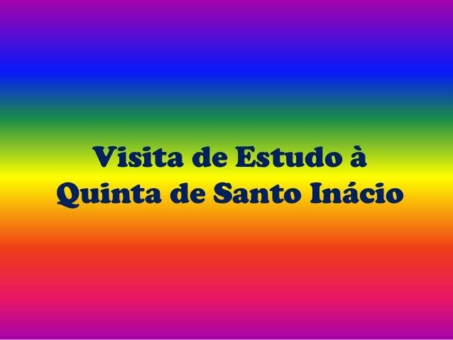 Visita de Estudo àQuinta de Santo Inácio