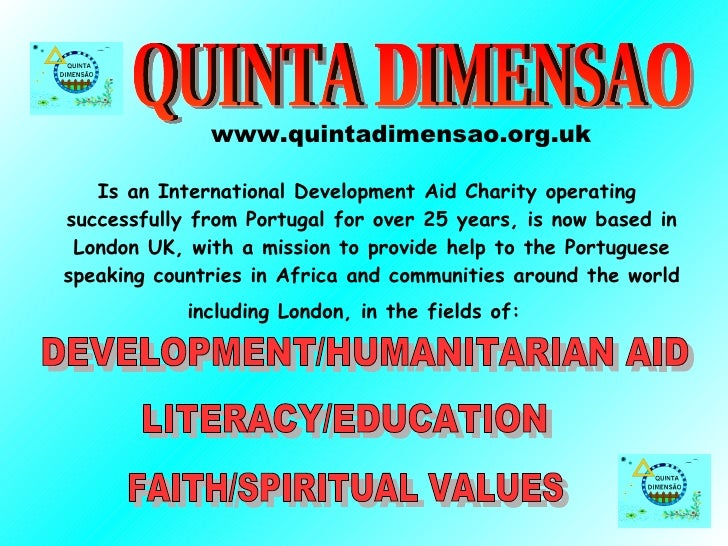 <ul><li>Is an International Development Aid Charity operating successfully from Portugal for over 25 years, is now based i...
