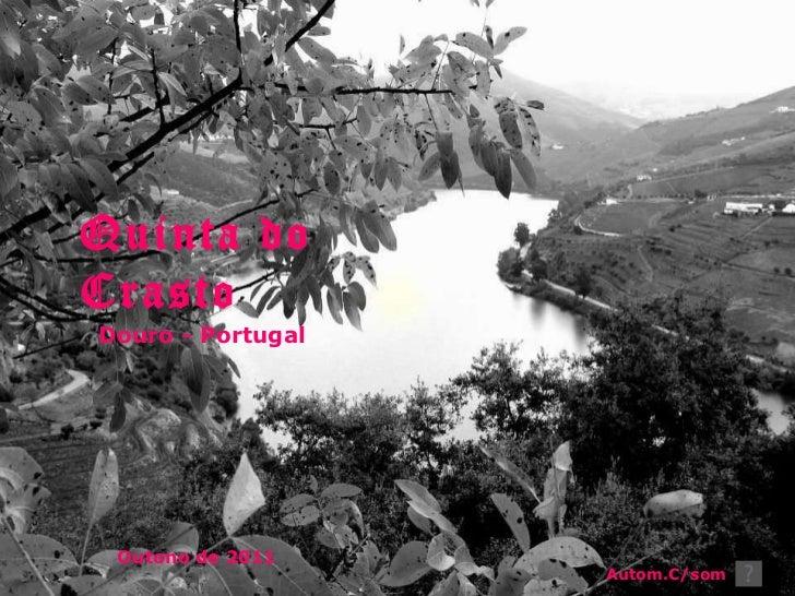 Quinta do Crasto Douro - Portugal Autom.C/som Outono de 2011