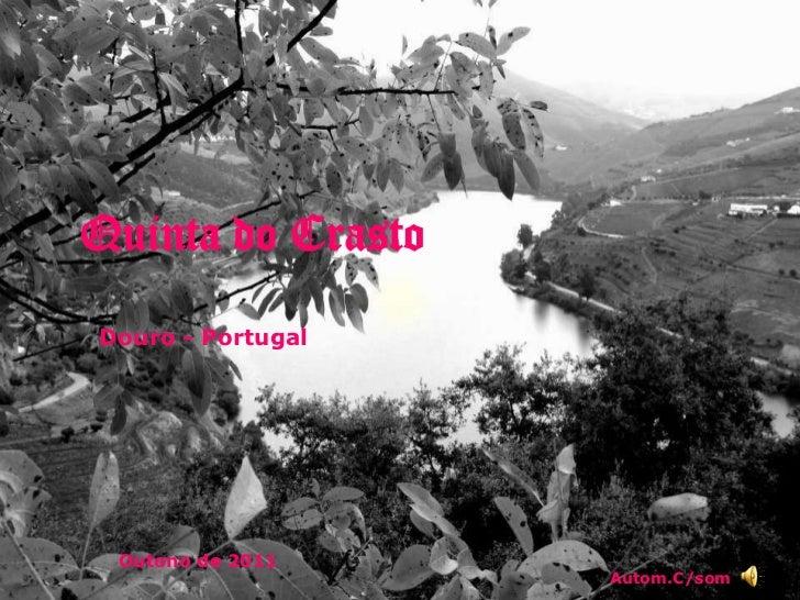 Quinta do CrastoDouro - Portugal Outono de 2011                   Autom.C/som