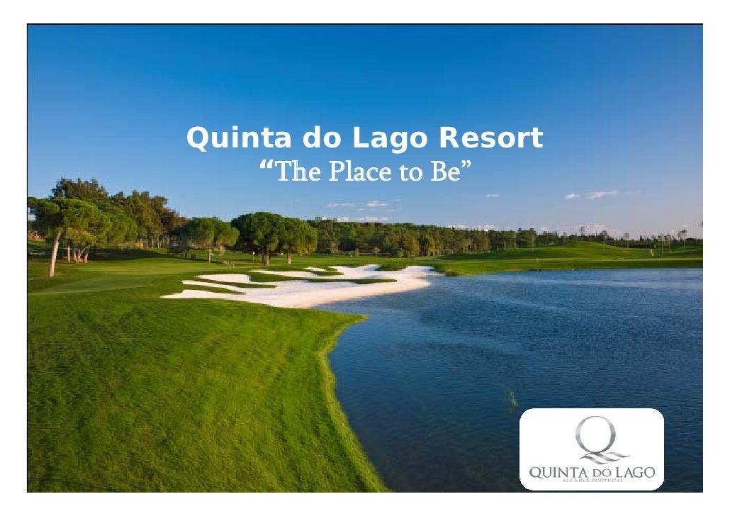 """Quinta do Lago Resort    """"The Place to Be""""              www.quintadolago.com"""