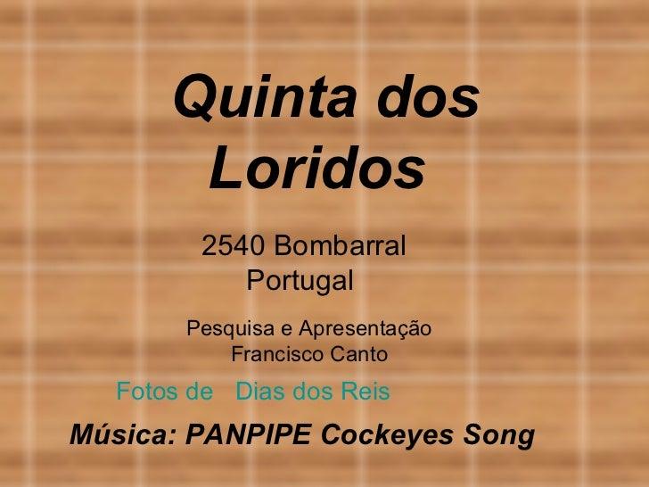 Fotos de   Dias dos Reis   Quinta dos Loridos  2540 Bombarral Portugal  Pesquisa e Apresentação Francisco Canto Música: PA...