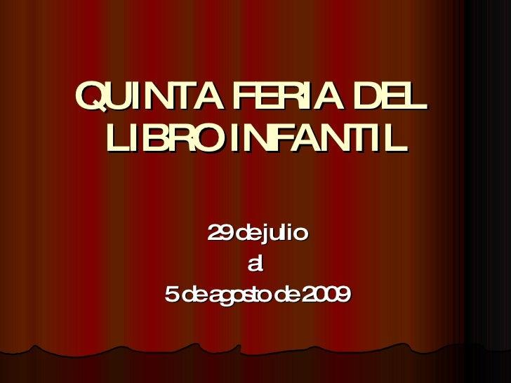 QUINTA FERIA DEL  LIBRO INFANTIL 30 de Septiembre al  4 de octubre de 2009