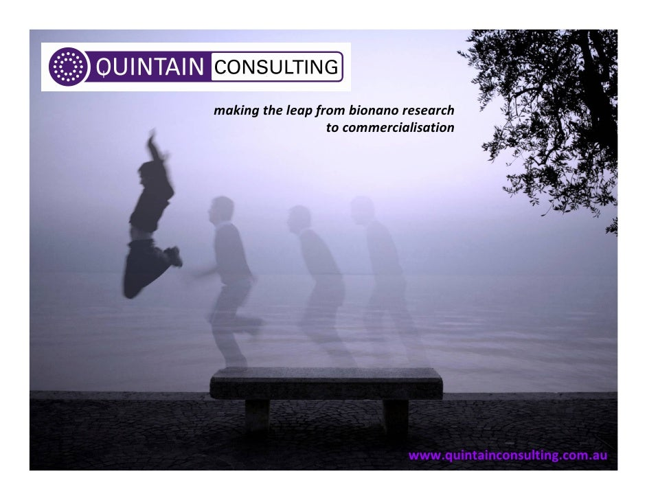 making the leap from bionano research                   to commercialisation                                   www.quintai...