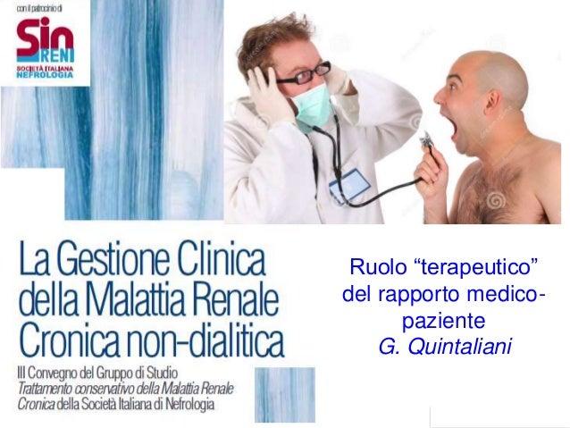 """quintaliani Ruolo """"terapeutico"""" del rapporto medico- paziente G. Quintaliani 1"""