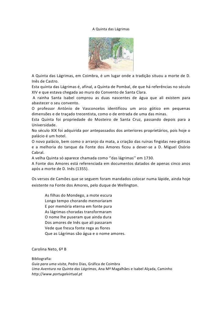 A Quinta das Lágrimas<br />193167053340<br />A Quinta das Lágrimas, em Coimbra, é um lugar onde a tradição situou a morte ...