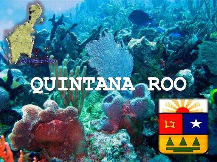 • una superficie total de 50,483 Km2 y un litoral de  900 km, el estado de Quintana Roo está compuesto  del territorio uni...