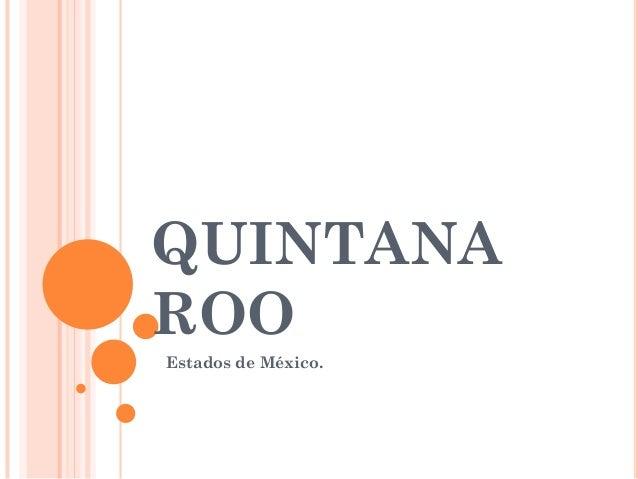 QUINTANAROOEstados de México.