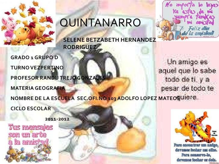 QUINTANARRO                  SELENE BETZABETH HERNANDEZ                  RODRIGUEZGRADO 1 GRUPO DTURNO VEZPERTINOPROFESOR ...
