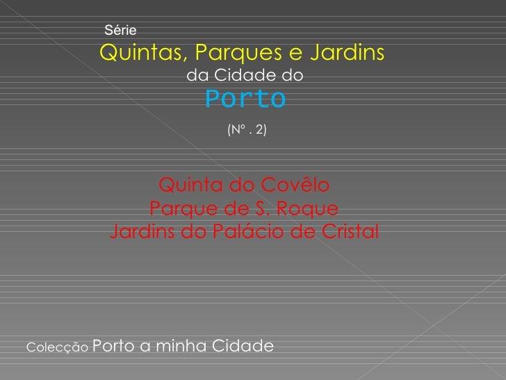 Quintas, Parques e Jardins  da Cidade do Porto Colecção  Porto a minha Cidade Série (Nº . 2)  Quinta do Covêlo Parque de S...