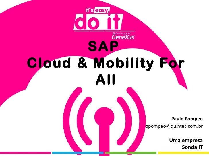 SAPCloud & Mobility For        All                       Paulo Pompeo               ppompeo@quintec.com.br                ...