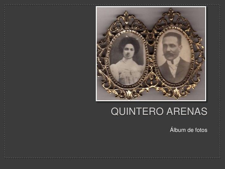 Quintero Arenas <br />Álbum de fotos<br />