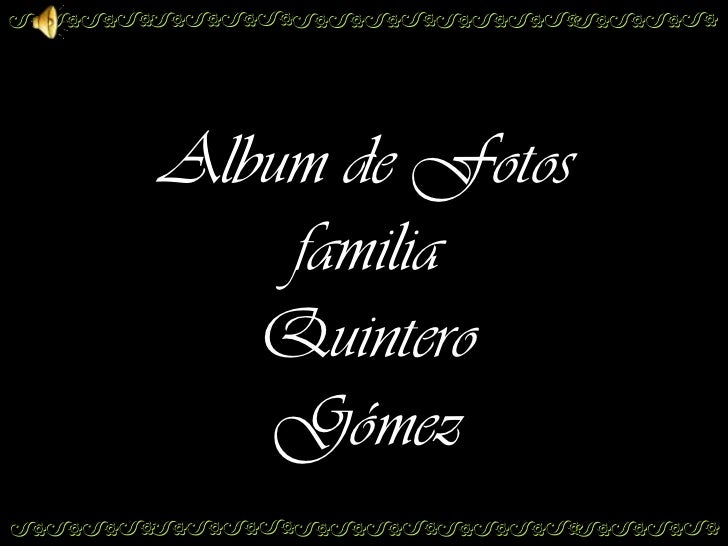 Album de Fotos    familia   Quintero   Gómez