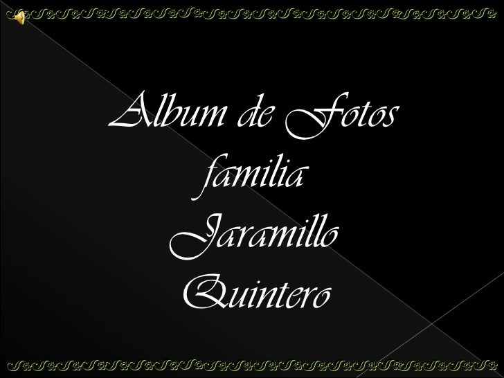 Album de Fotos    familia  Jaramillo   Quintero