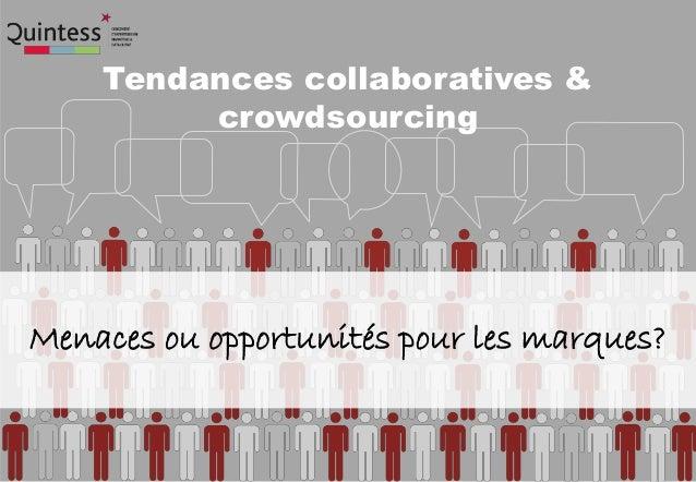 Menaces ou opportunités pour les marques? Tendances collaboratives & crowdsourcing