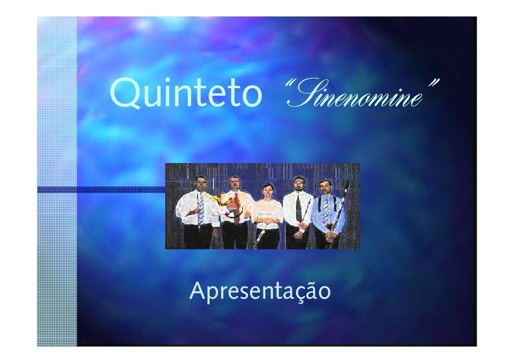 "Quinteto ""Sinenomine""           Sinenomine""         Apresentação"