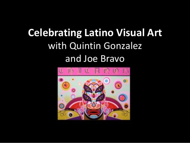 Celebrating Latino Visual Artwith Quintin Gonzalezand Joe Bravo