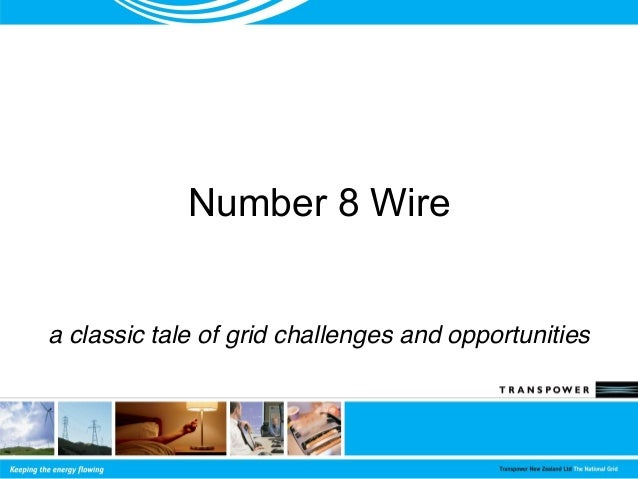 Number 8 Wire a classic tale of grid challenges and opportunities