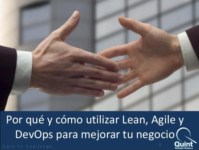 ¿Por qué y cómo utilizar Lean, Agile y DevOps para mejorar tu negocio? Slide 2