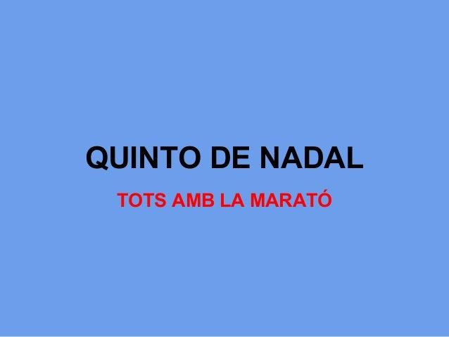 QUINTO DE NADAL TOTS AMB LA MARATÓ
