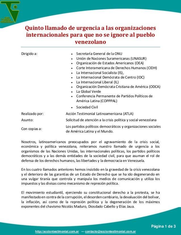 Quinto llamado de urgencia a las organizaciones internacionales para que no se ignore al pueblo venezolano Dirigido a:   ...