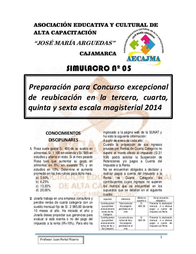 """1 Profesor Juan Portal Pizarro ASOCIACIÓN EDUCATIVA Y CULTURAL DE ALTA CAPACITACIÓN """"JOSÉ MARÍA ARGUEDAS"""" CAJAMARCA SIMULA..."""