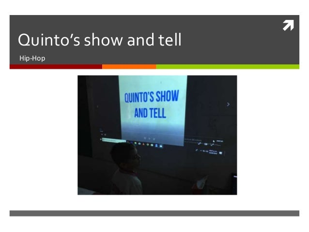  Quinto's show and tell Hip-Hop
