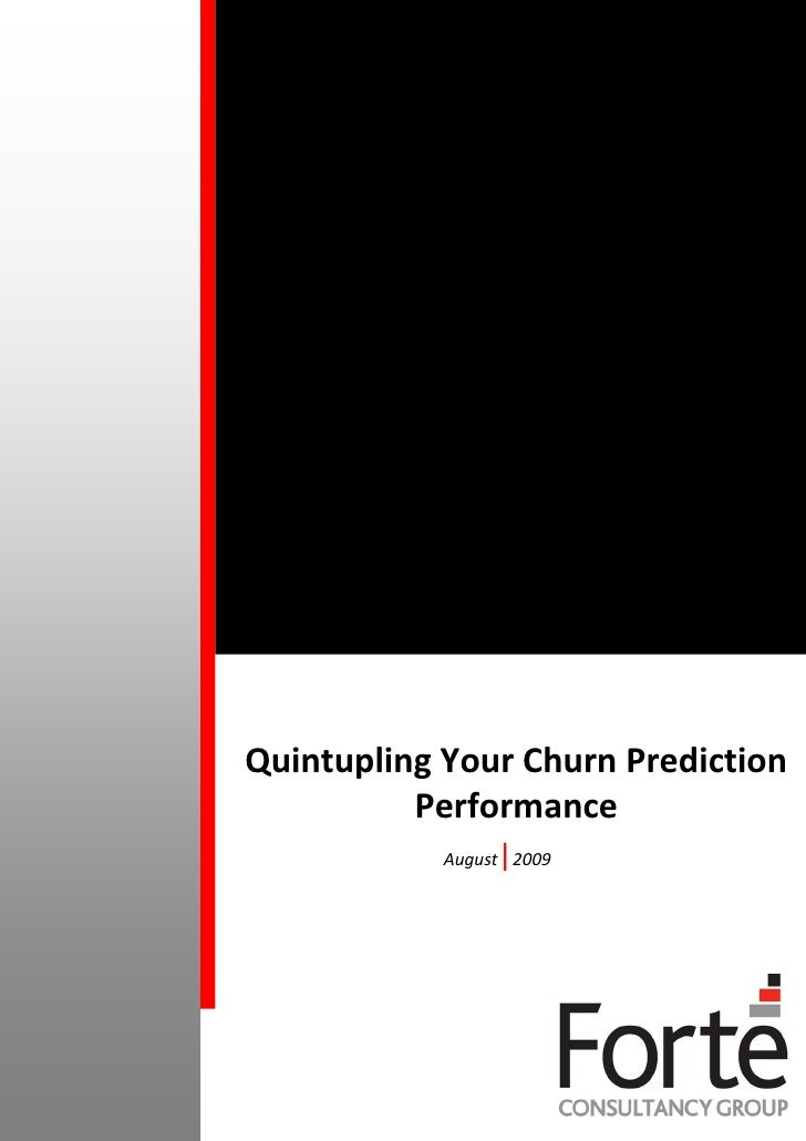 Quintupling Your Churn Prediction           Performance                  |             August 2009