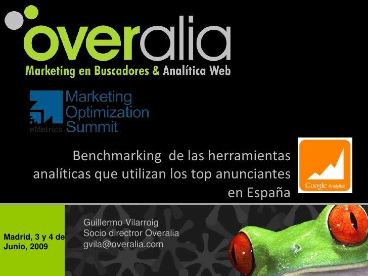 Benchmarking  de las herramientas analíticas que utilizan los top anunciantes en España<br />Guillermo Vilarroig<br />Soci...