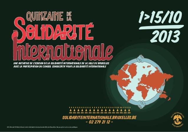 Une initiative de l'Echevin de la Solidarité internationale de la Ville de Bruxelles Avec la participation du Conseil cons...
