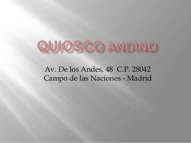 Av. De los Andes, 48 C.P. 28042Campo de las Naciones - Madrid