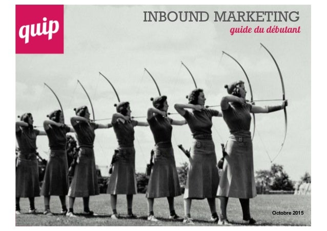 INBOUND MARKETING guide du débutant Octobre(2015