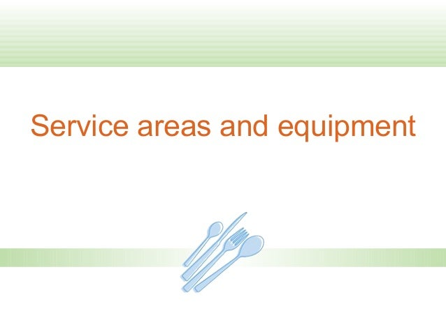 Service areas and equipment