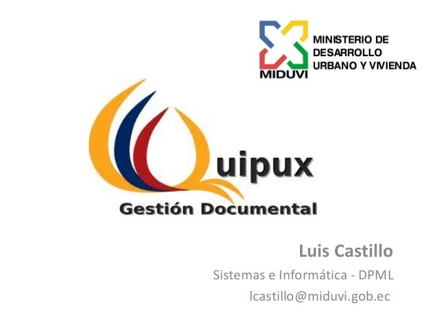Luis Castillo Sistemas e Informática - DPML lcastillo@miduvi.gob.ec