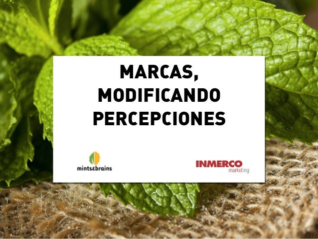 MARCAS, MODIFICANDO PERCEPCIONES