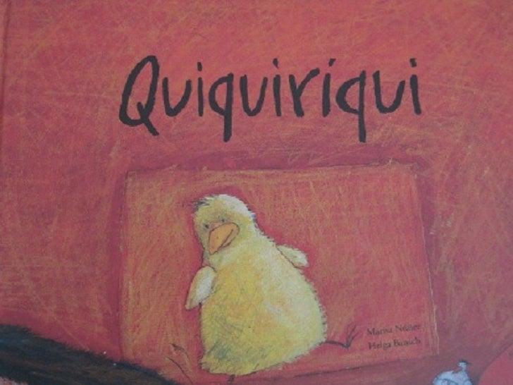 Quiquiriquiqui