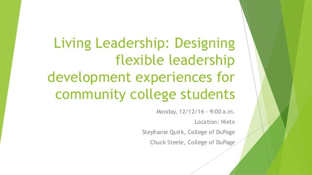 Living Leadership: Designing flexible leadership development experiences for community college students Monday, 12/12/16 -...